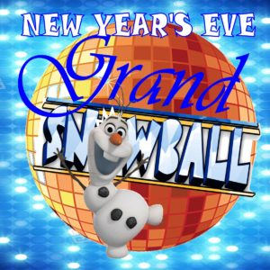 NEW YEARS EVE - GRAND SNOWBALL $6 Adm - 1:30pm-4:30pm - CLICK HERE