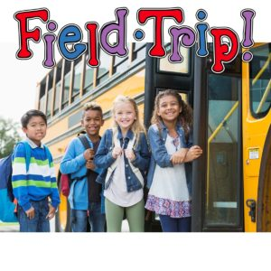 DAYTIME FIELD TRIPS  9AM - 3PM  CLICK HERE FOR INFO